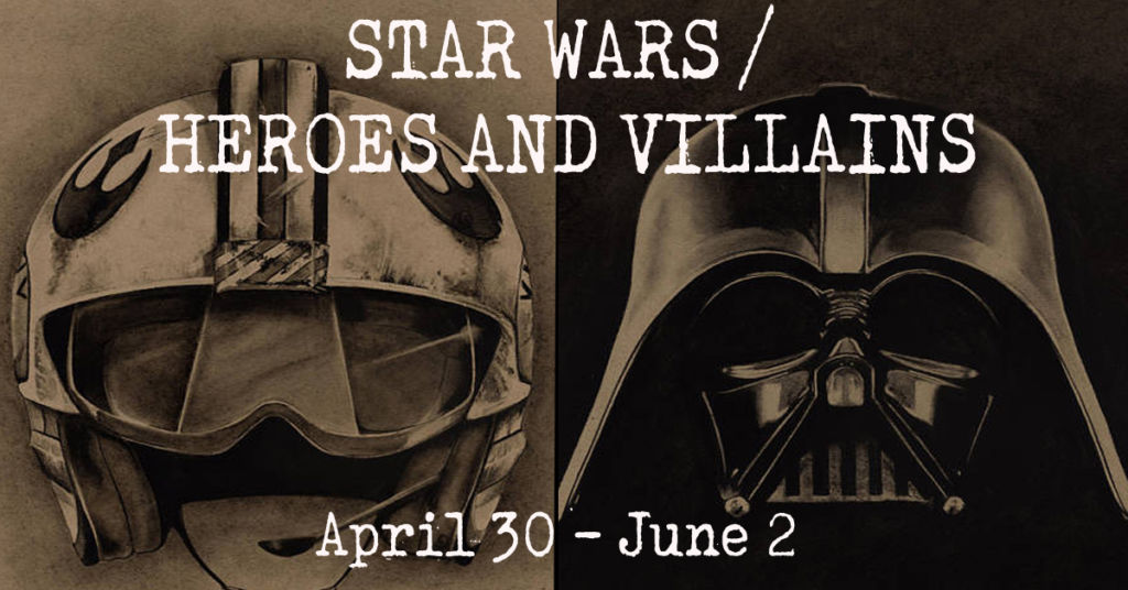 Star Wars / Heroes and Villains (Urban Arts Gallery)