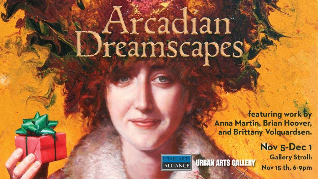 November at Urban Arts Gallery - Arcadian Dreamscapes
