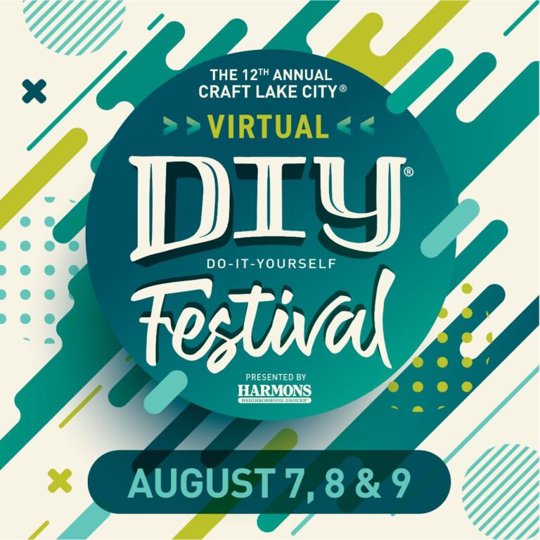 12th Annual Craft Lake City DIY Festival Presented By Harmons is Going Virtual