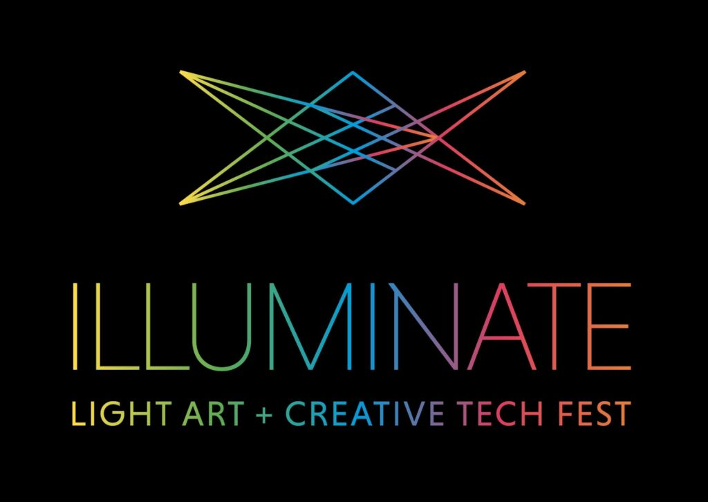 ILLUMINATE Light Art + Creative Tech Fest