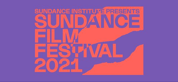 2021 Sundance Film Festival: Full Program Announced
